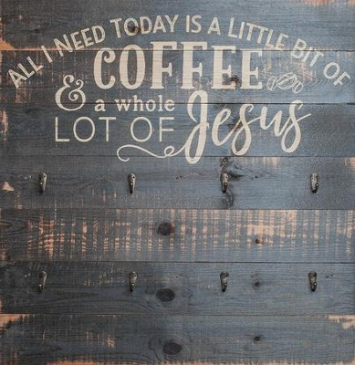 All I Need Today Is A Little Bit Of Coffee, Pallet Art with Hooks   -