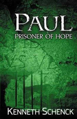 Paul-Prisoner of Hope  -     By: Kenneth Schenck
