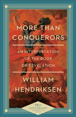 More than conquerors an interpretation of the book of revelation more than conquerors an interpretation of the book of revelation ebook by fandeluxe