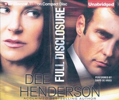Full Disclosure - Unabridged audio book on CD  -     Narrated By: David de Vries     By: Dee Henderson