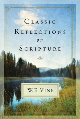Classic Reflections on Scripture - eBook  -     By: W.E. Vine