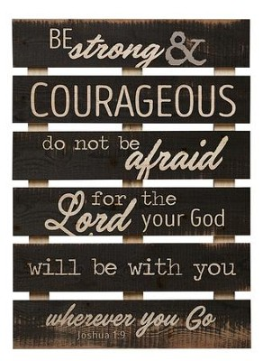 Be Strong & Courageous Pallet Art   -