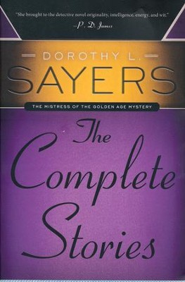 Dorothy L. Sayers: The Complete Stories  -     By: Dorothy L. Sayers