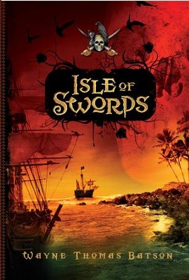 Isle of Swords - eBook  -     By: Wayne Thomas Batson