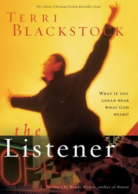 The Listener: What if you could hear what God hears? - eBook  -     By: Terri Blackstock
