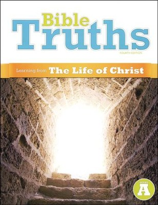BJU Bible Truths Level A (Grade 7) Student Worktext (Learning from  the Life of Christ), Fourth Edition  -