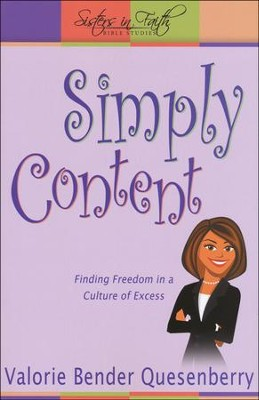 Simply Content: Finding Freedom in a Culture of Excess  -     By: Valorie Bender Quesenberry