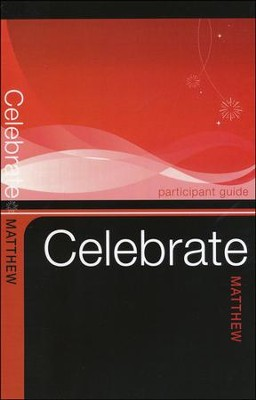 Celebrate Matthew Participant Guide  -     By: Keith Loy