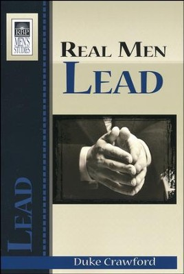 Real Men Lead  -     By: Duke Crawford