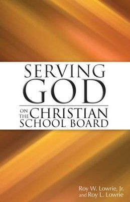 Serving God on the Christian School Board   -