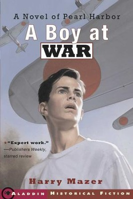 A Boy at War: A Novel of Pearl Harbor - eBook  -     By: Harry Mazer