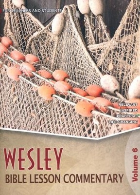 Wesley Bible Lesson Commentary Volume 6  -