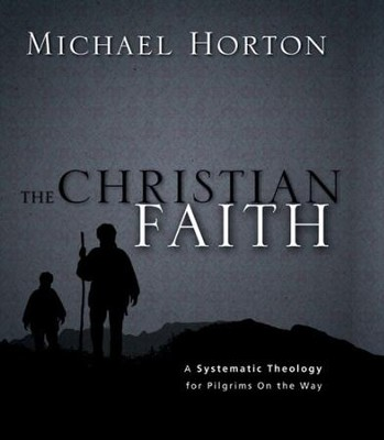 The Christian Faith: A Systematic Theology for Pilgrims on the Way - eBook  -     By: Michael Horton