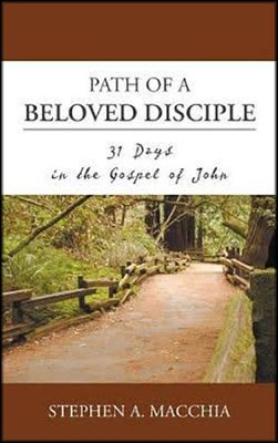 Path of a Beloved Disciple: 31 Days in the Gospel of John  -     By: Stephen A. Macchia