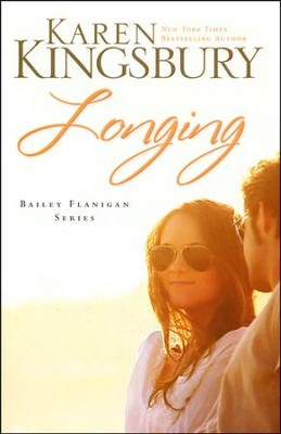 Longing, Bailey Flanigan Series #3  - Slightly Imperfect  -     By: Karen Kingsbury
