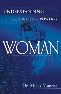 Understanding The Purpose And Power Of Woman - eBook  -     By: Myles Munroe