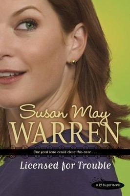Licensed for Trouble - eBook  -     By: Susan May Warren
