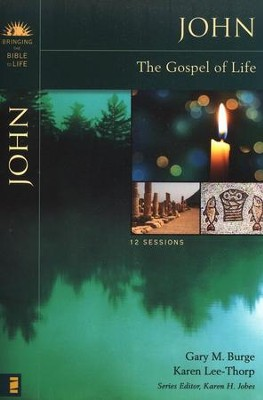 John: The Gospel of Life Bringing the Bible to Life   Series  -     By: Gary M. Burge, Karen Lee-Thorp