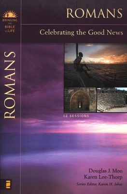 Romans: Celebrating the Good News  -     By: Karen H. Jobes, Janet Nygren