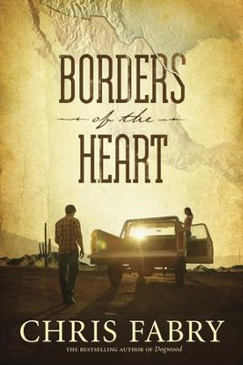 Borders of the Heart - eBook  -     By: Chris Fabry