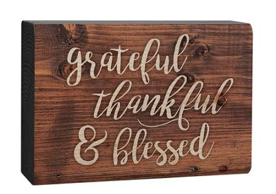 Grateful, Thankful & Blessed, Plaque  -