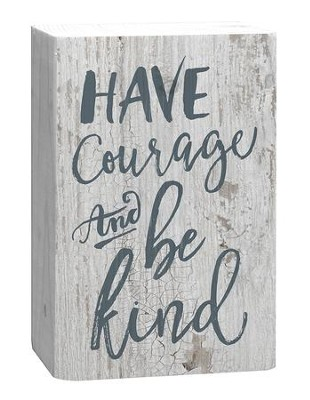 Have Courage and Be Kind, Plaque  -