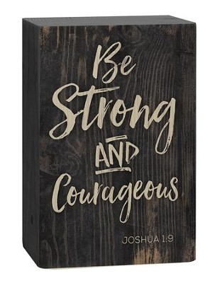 Be Strong and Courageous, Plaque  -