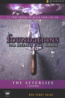 Foundations: The Afterlife Study Guide  -     By: Kay Warren, Tom Holladay