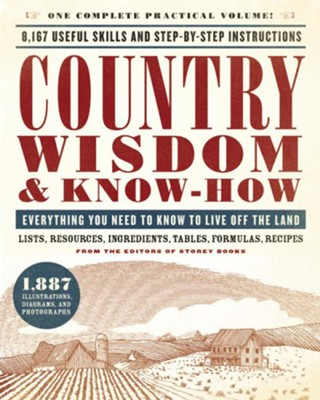 Country Wisdom & Know-How: A Practical Guide to Living off the Land  -