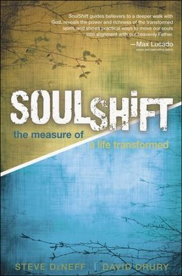 SoulShift: The Measure of a Life Transformed   -     By: Steve Deneff, David Drury