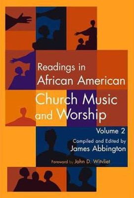 Readings in African American Church Music and Worship Volume 2  -     By: James Abbington