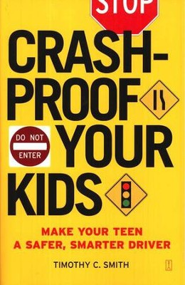 Crashproof Your Kids: Make Your Teen a Safer, Smarter Driver  -     By: Timothy C. Smith