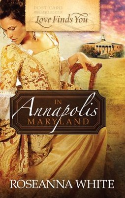 Love Finds You in Annapolis, Maryland - eBook  -     By: Roseanna White