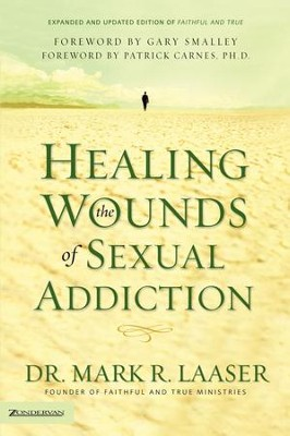 Healing the Wounds of Sexual Addiction / New edition - eBook  -     By: Mark R. Laaser