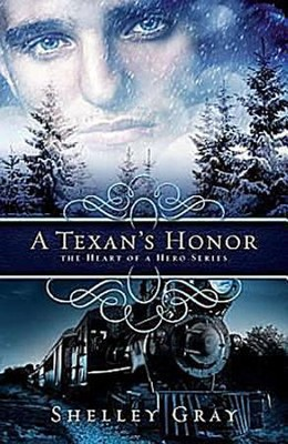 A Texan's Honor: The Heart of a Hero Book 2 - eBook  -     By: Shelley Gray