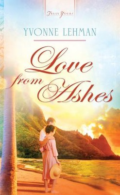 Love from Ashes - eBook  -     By: Yvonne Lehman