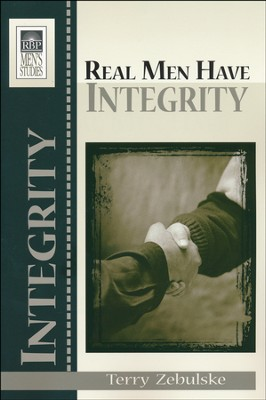 Real Men Have Integrity  -     By: Terry Zebulske