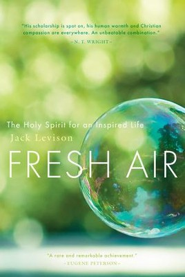 Fresh Air: The Holy Spirit for an Inspired Life - eBook  -     By: Jack Levison