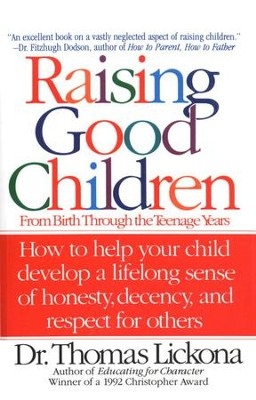 Raising Good Children: From Birth Through The Teenage Years - eBook  -     By: Thomas Lickona