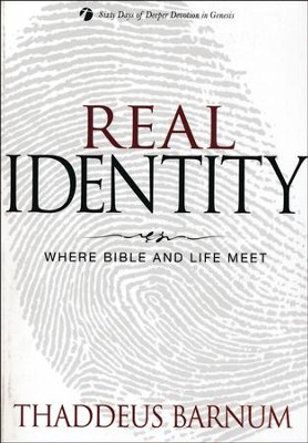 Real Identity: Where Bible and Life Meet  -     By: Thaddeus Barnum