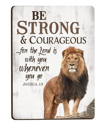 Be Strong & Courageous, Magnet  -