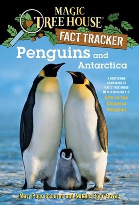 Magic Tree House Fact Tracker #18: Penguins and Antarctica: A Nonfiction Companion to Magic Tree House #40: Eve of the Emperor Penguin - eBook  -     By: Mary Pope Osborne, Natalie Pope Boyce     Illustrated By: Sal Murdocca