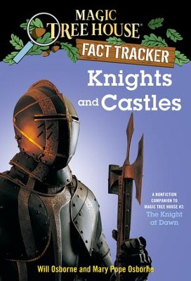 Magic Tree House Fact Tracker #2: Knights and Castles: A Nonfiction Companion to Magic Tree House #2: The Knight at Dawn - eBook  -     By: Will Osborne, Mary Pope Osborne