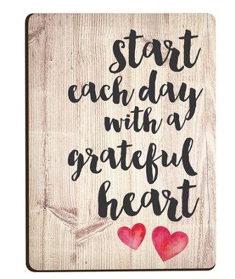 Start Each Day With A Grateful Heart, Magnet  -