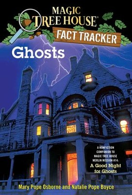 Magic Tree House Fact Tracker #20: Ghosts: A Nonfiction Companion to Magic Tree House #42: A Good Night for Ghosts - eBook  -     By: Mary Pope Osborne, Natalie Pope Boyce     Illustrated By: Sal Murdocca