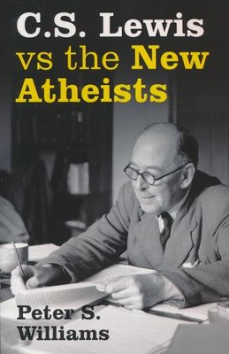 C.S. Lewis Vs the New Atheists   -     By: Peter S. Williams
