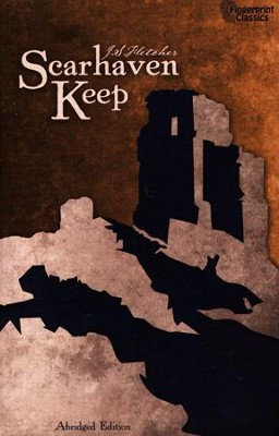 Scarhaven Keep   -     By: J.S. Fletcher