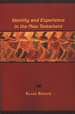 Identity and Experience in the New Testament: A Historical Psychology  -     By: Klaus Berger