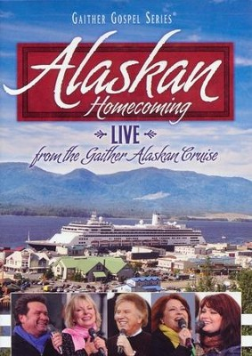 Alaskan Homecoming, DVD   -     By: Bill Gaither, Gloria Gaither, Homecoming Friends