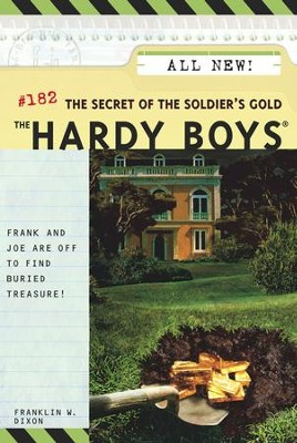 The Secret of the Soldier's Gold - eBook  -     By: Franklin W. Dixon